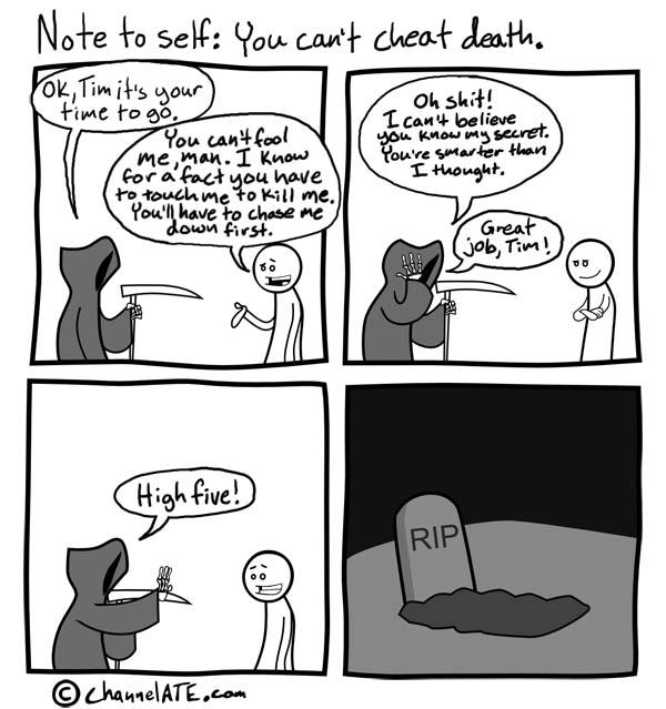 Cheating Death. High 5!