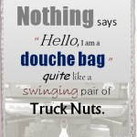 Douche Bag Truck Nuts