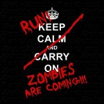 Keep Calm… No wait…. RUN!