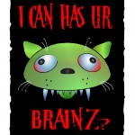 I can has ur brainz?