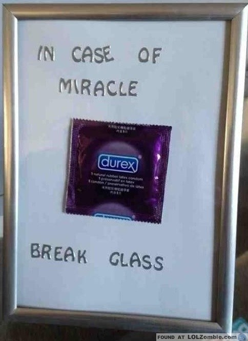 Condom In Case Of Miracle Break A Glass